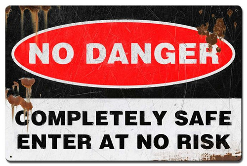 No Danger Distressed Metal Sign 24 x 16 Inches