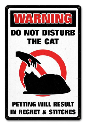 Do Not Disturb The Cat Sign 12 x 18 Inches