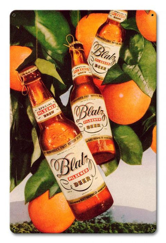 Blatz Beer Oranges Metal Sign 12 x 18 Inches