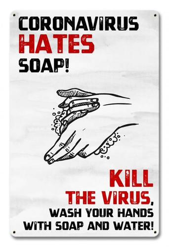Coronavirus Hates Soap Metal Sign 12 x 18 Inches
