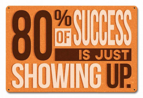 80 Percent Success Showing Up Metal Sign 18 x 12 Inches