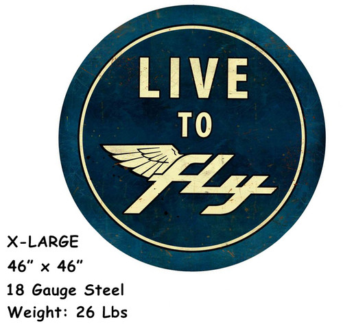 Live To Fly XL 18 Gauge Metal Sign 46 x 46 Inches