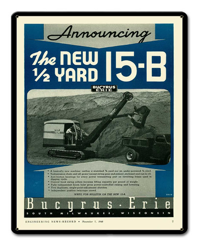 Bucyrus Erie 15-B Metal Sign 12 x 15 Inches