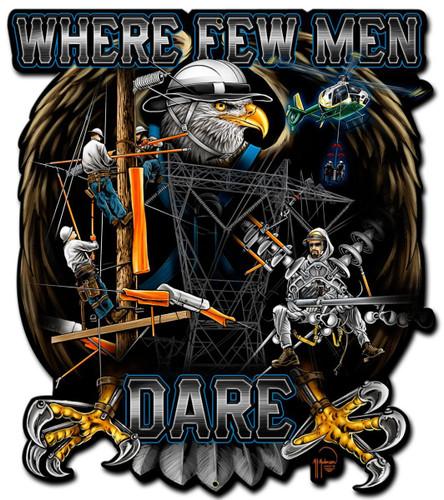 Where Few Men Dare Linemen Metal Sign 14 x 17 Inches