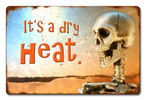 Dry Heat Metal Sign 18 x 12 Inches