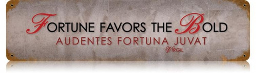 Retro Fortune Favors Metal Sign 20 x 5 inches