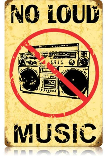Vintage No Loud Music Metal Sign 12 x 18 Inches