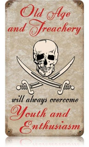 Vintage Old Age and Treachery Metal Sign 8 x 14 Inches
