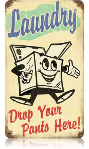 Vintage Laundry Drop Pants Metal Sign   8 x 14 Inches