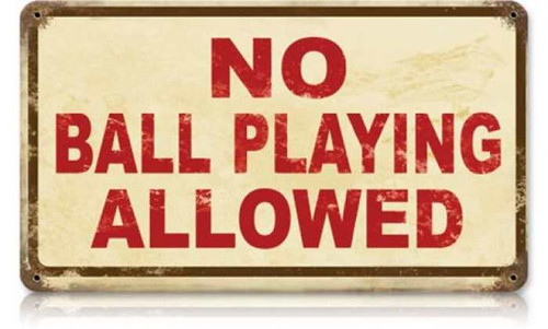 Retro No Ball Playing Metal Sign 14 x 8 Inches