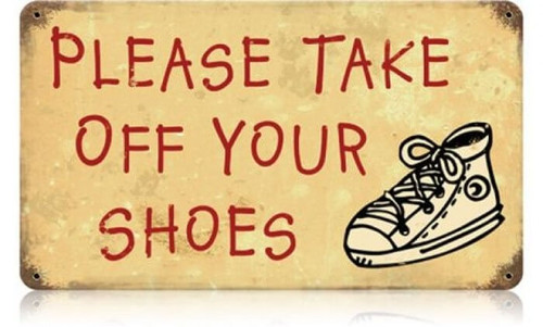 Retro Take Off Your Shoes Metal Sign 14 x 8 Inches