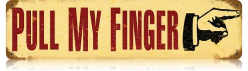 Retro Pull My Finger Metal Sign 20 x 5 inches