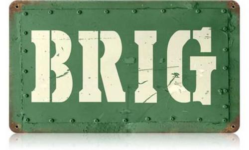 Retro Brig Metal Sign 14 x 8 Inches
