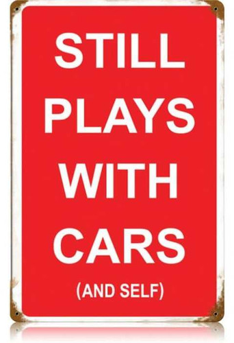 Vintage Plays with Cars and Self Metal Sign 12 x 18 Inches