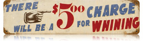 Retro Charge for Whining Metal Sign 20 x 5 inches