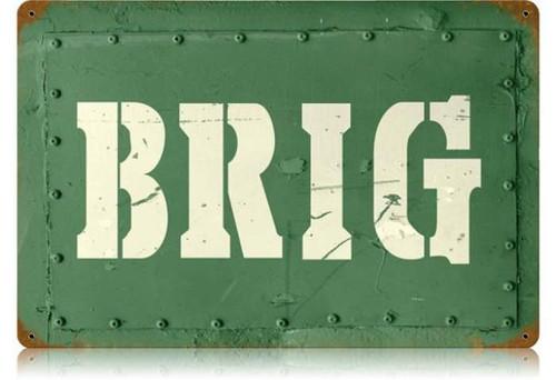 Retro Brig Metal Sign  18 x 12 Inches