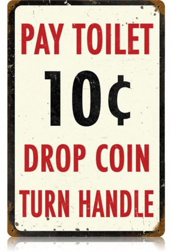 Vintage Pay Toilet Metal Sign 12 x 18 Inches
