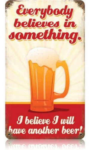 Vintage Believe Another Beer Metal Sign   8 x 14 Inches