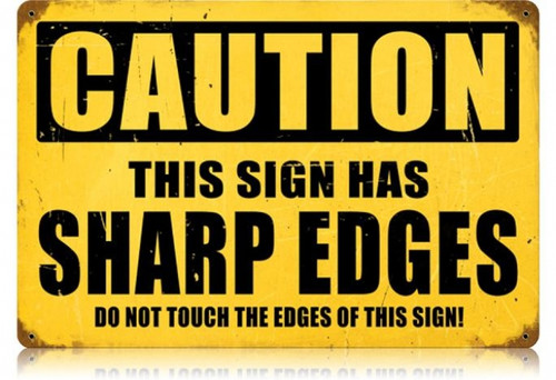 Retro Sharp Edges Metal Sign 18 x 12 Inches
