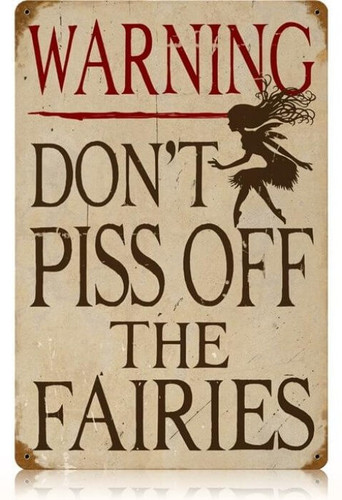 Vintage Piss Off Fairies Metal Sign 12 x 18 Inches