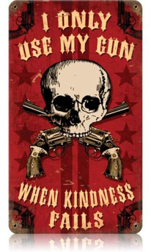 Vintage Kindness Fails Metal Sign 8 x 14 Inches