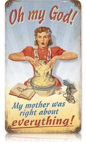 Retro Mother was Right Metal Sign 8 x 14 Inches