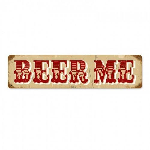 Vintage Beer Me Metal Sign 5 x 20 Inches