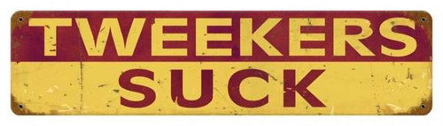 Retro Tweekers Suck Metal Sign 20 x 5 inches