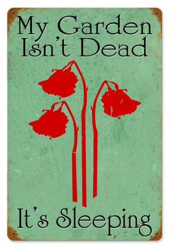 Vintage Gardens not Dead Metal Sign 12 x 18 Inches