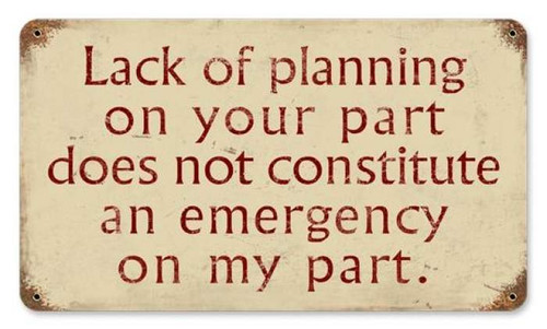 Vintage Lack Of Planning Metal Sign 8 x 14 Inches