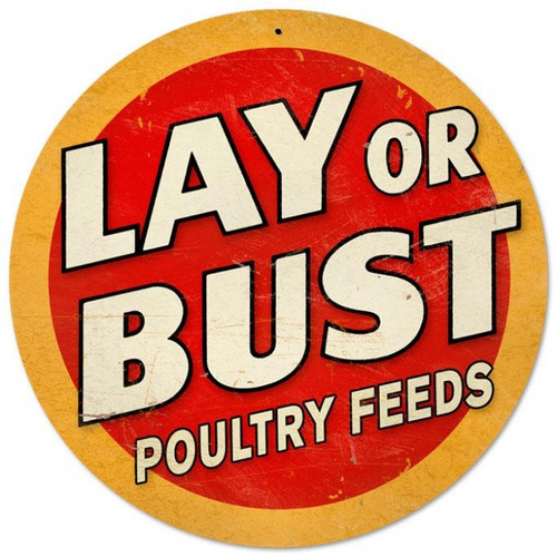 Retro Lay or Bust Round Metal Sign 14 x 14 Inches