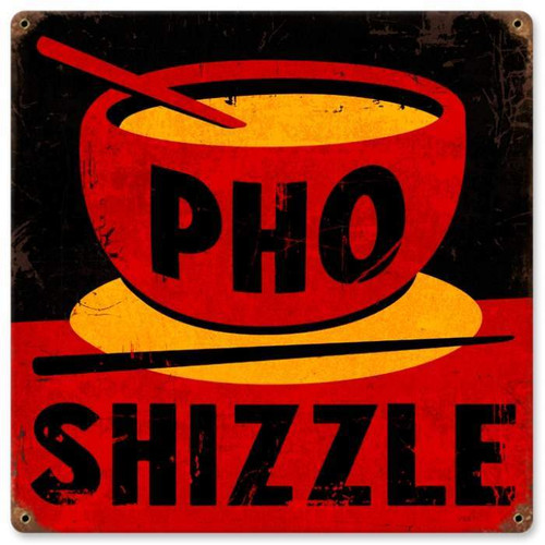 Vintage Pho Shizzle Metal Sign 12 x 12 Inches