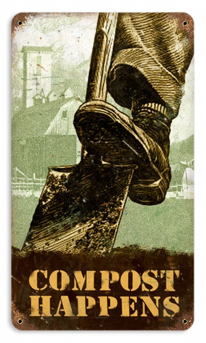Vintage Compost Happens Metal Sign 8 x 14 Inches