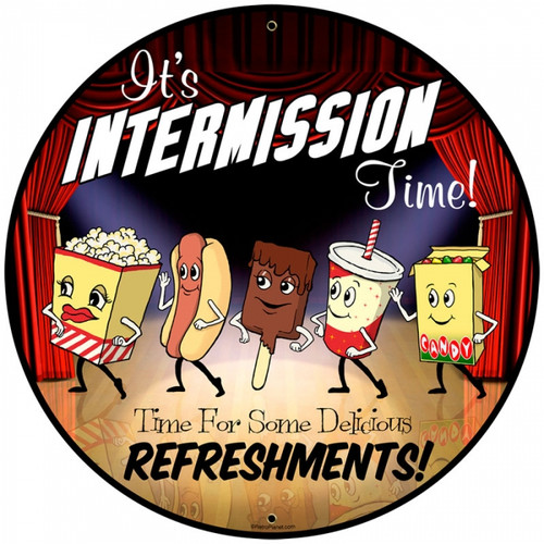 Vintage Snacks Intermission Time Round Metal Sign 28 x 28 Inches