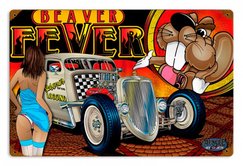 Vintage Rat Rod Beaver Fever  - Pin-Up Girl Metal Sign  18 x 12 Inches