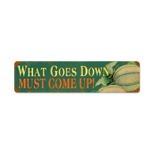 Vintage What Goes Down Metal Sign 20 x 5 Inches