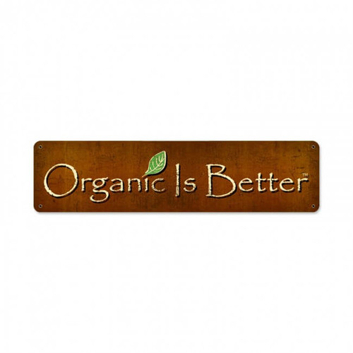 Vintage Organic Metal Sign  20 x 5 Inches