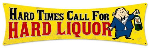 Retro Hard Liquor Metal Sign 27 x 8 Inches