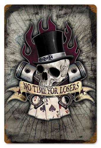 Vintage No Time For Losers Metal Sign 12 x 18 Inches