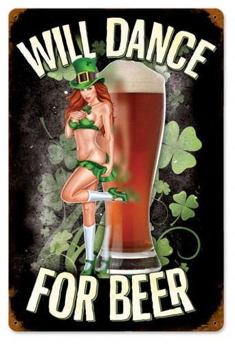 Retro Will Dance For Beer Metal Sign 18 x 12 Inches