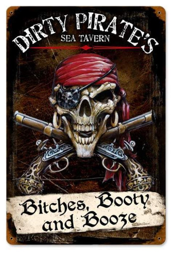 Dirty Pirates Metal Sign 12 x 18 Inches
