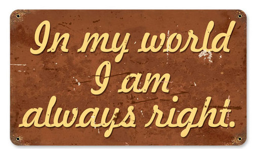 Retro Always Right  Metal Sign 14 x 8 Inches