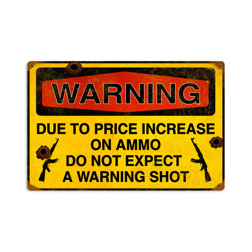 Warning Shot Vintage Metal Sign 18 x 12 Inches