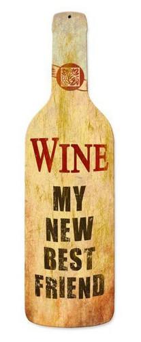 Wine Best Friend Custom Shape Metal Sign 8 x 26 Inches