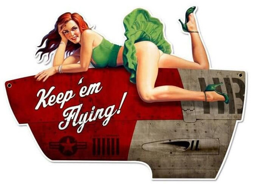 Keep em Flying Pinup Metal Sign 20 x 15 Inches