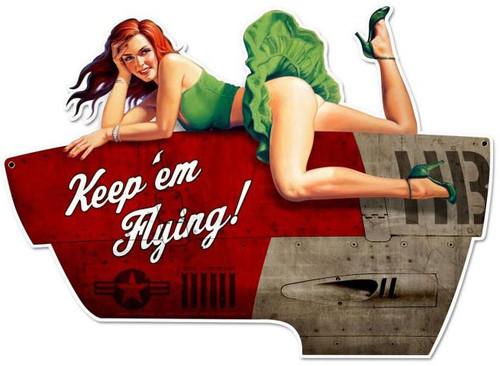 Keep em Flying XL  Custom  Shape Metal Sign 35 x 25 Inches