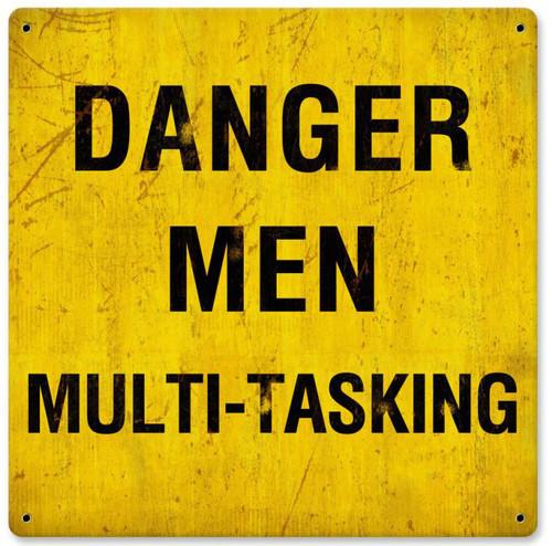 Danger Men Multitasking Metal Sign 12 x 12 Inches