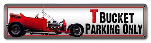 T Bucket Hot Rod Parking Metal Sign 20 x 5 Inches