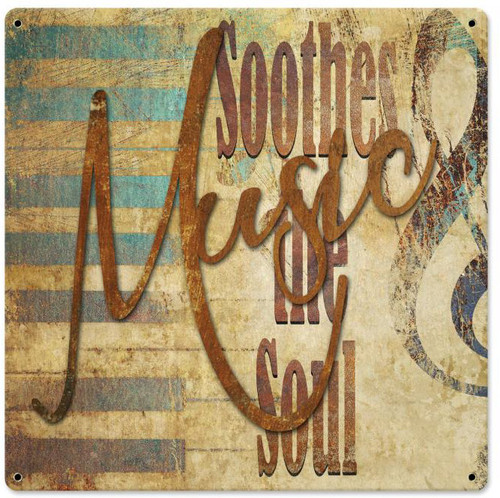 Music Soothes The Soul Rustic Sign 24 x 24 Inches