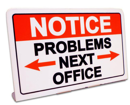 Notice Problems Next Office  Table Topper Metal Sign 6 x 4 Inches
